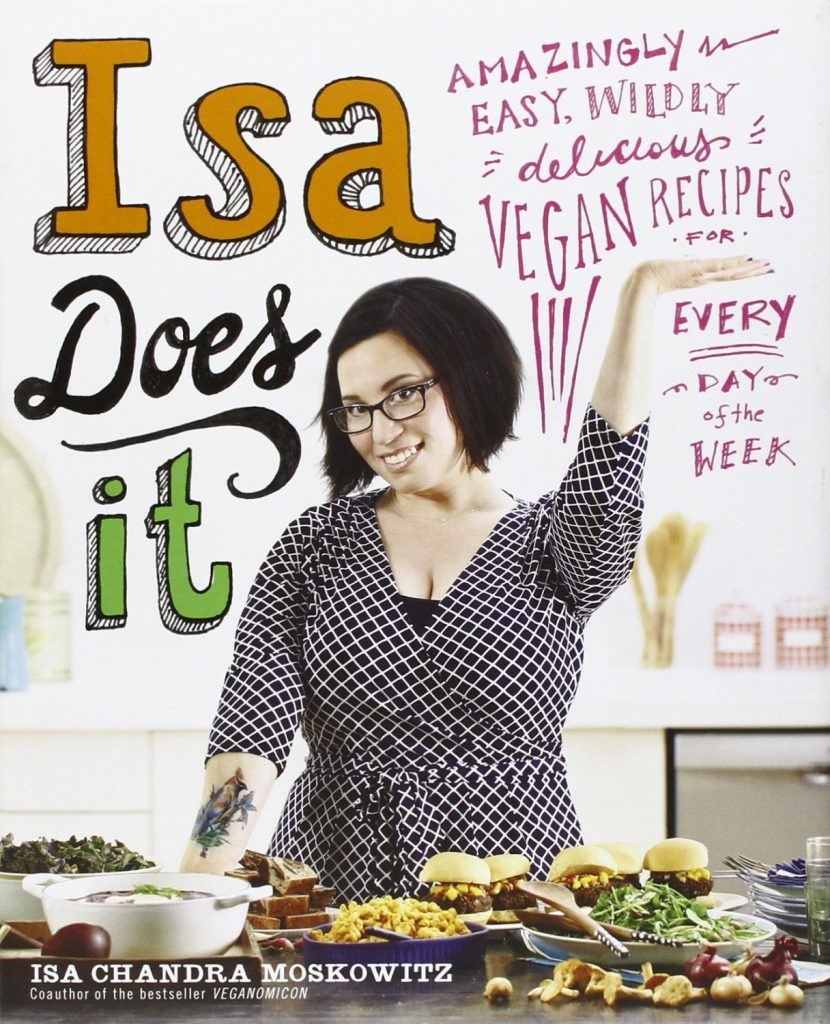 Isa Does It: Delicious Vegan Recipes For Every Day of The Week!