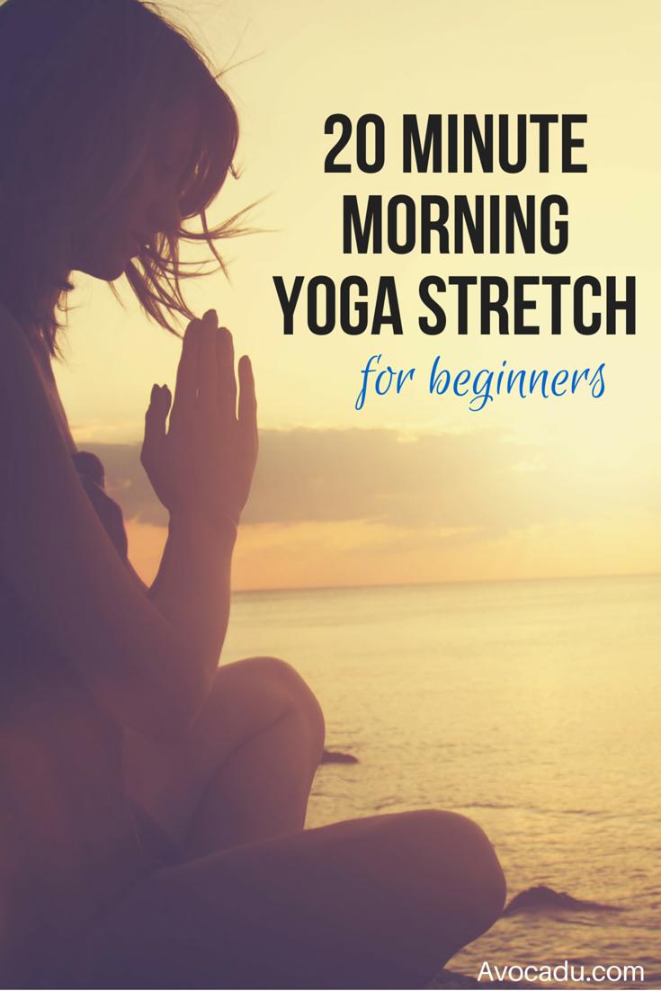 20 Minute Morning Yoga Stretch For Beginner Avocadu