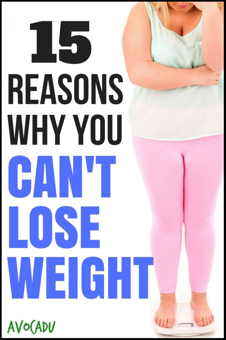 15 Common Reasons Why You Can't Lose Weight | Avocadu.com