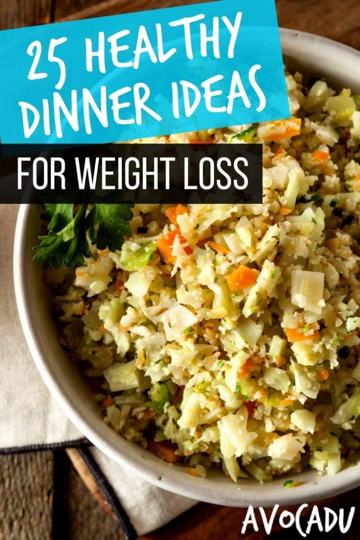 25 Healthy Dinner Ideas for Weight Loss | Weight Loss Recipes | Dinner Recipes to Lose Weight | Avocadu.com