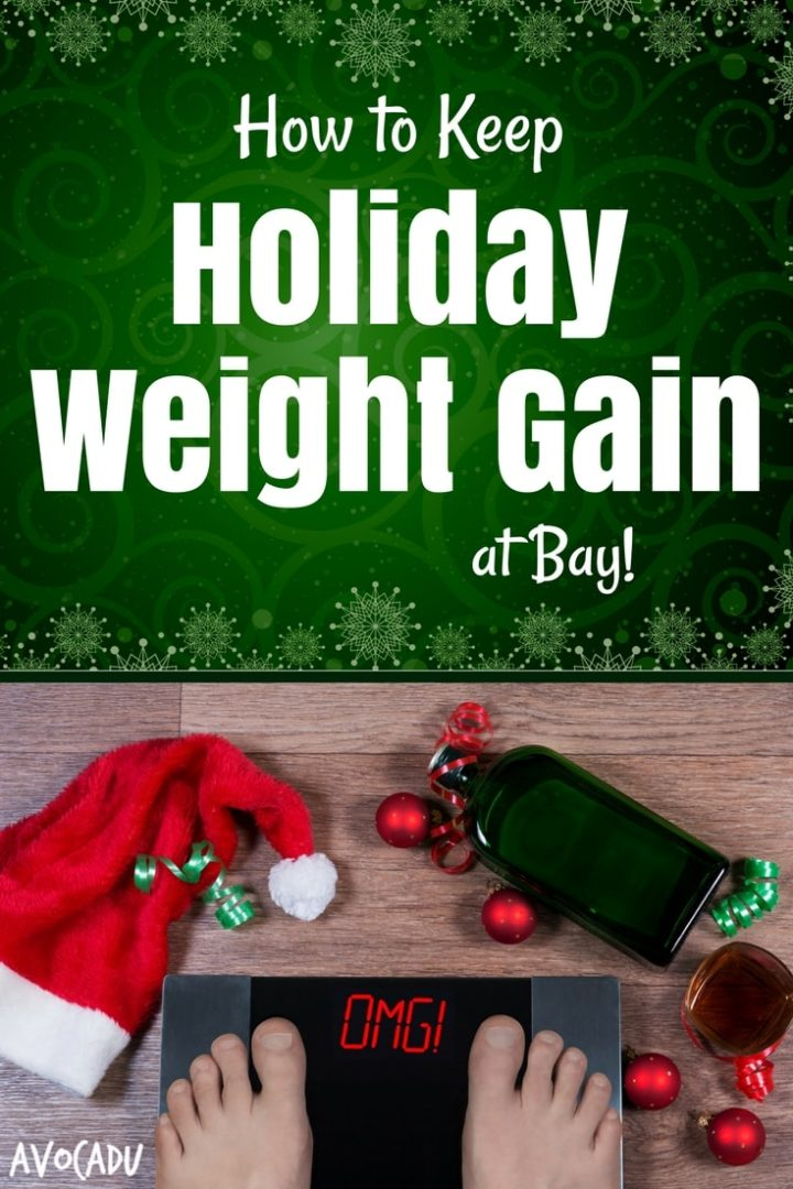 Gaining holiday weight is perhaps the one and only downside of the Thanksgiving and Christmas season. Delicious holiday meals come at a price and your body ends up paying it! Learn what you can do to keep this holiday weight OFF this year! #loseweight #avocadu
