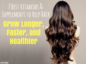 7 Best Vitamins and Supplements to Help Hair Grow Longer, Faster, and Healthier