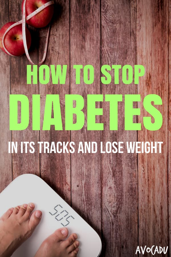 Learn how to stop diabetes, lose weight in the process, and finally regain your health and energy! | Avocadu.com