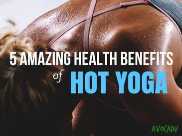 5 Amazing Health Benefits Of Hot Yoga