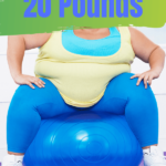 How to Lose 20 lbs Easily Pin 5, overweight woman on blue yoga ball