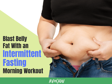 Blast Belly Fat with An Intermittent Fasting Morning Workout